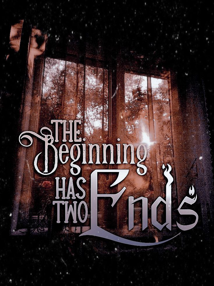 the beginning has two ends